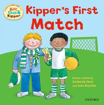 Oxford Reading Tree: Read With Biff, Chip  Kipper First Experiences Kipper's First Match