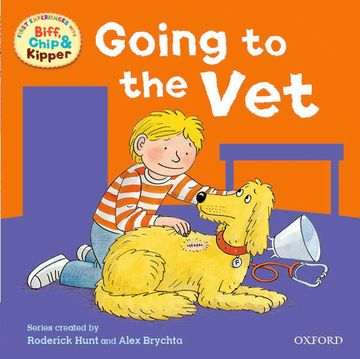 Oxford Reading Tree: Read With Biff, Chip  Kipper First Experiences Going to the Vet