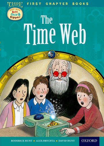 Read With Biff, Chip and Kipper: Level 11 First Chapter Books: The Time Web