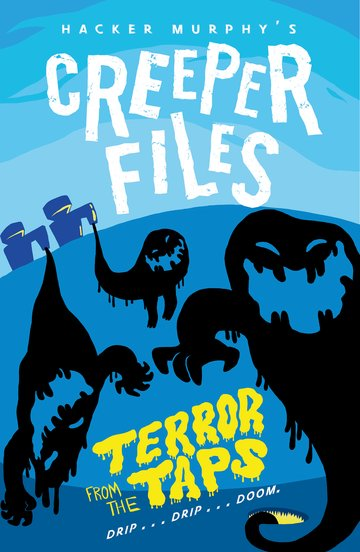 Creeper Files: Terror from the Taps