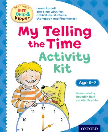 Oxford Reading Tree Read With Biff, Chip  Kipper: My Telling the Time Activity Kit