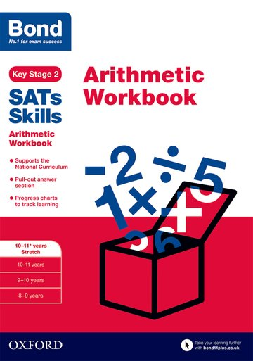 Bond SATs Skills: Arithmetic Workbook 10-11 Years Stretch Pack of 15