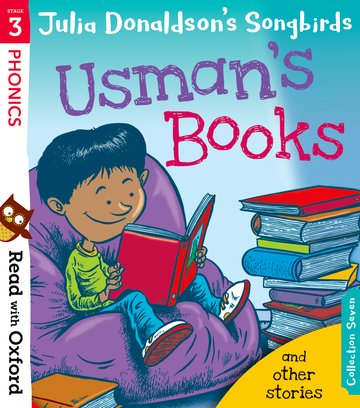 Read with Oxford: Stage 3: Julia Donaldson's Songbirds: Usman's Books and Other Stories