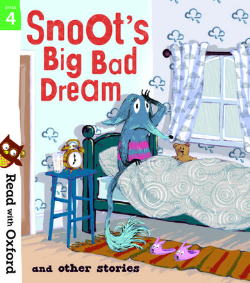 Read with Oxford: Stage 4: Snoot's Big Bad Dream and Other Stories