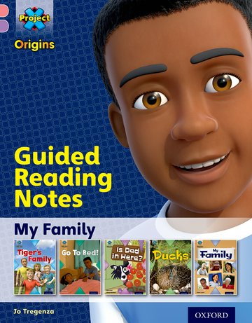 Project X Origins: Pink Book Band, Oxford Level 1+: My Family: Guided reading notes