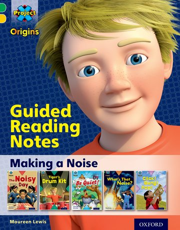 Project X Origins: Green Book Band, Oxford Level 5: Making Noise: Guided reading notes