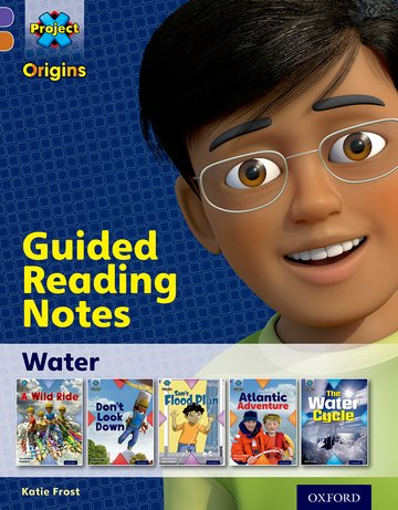 Project X Origins: Purple Book Band, Oxford Level 8: Water: Guided reading notes