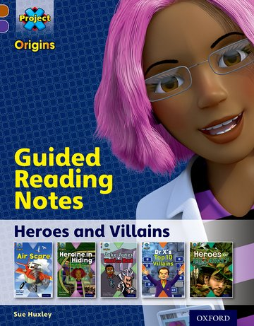 Project X Origins: Brown Book Band, Oxford Level 11: Heroes and Villains: Guided reading notes