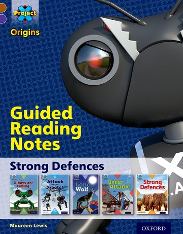 Project X Origins: Brown Book Band, Oxford Level 11: Strong Defences: Guided reading notes