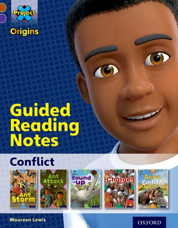 Project X Origins: Brown Book Band, Oxford Level 11: Conflict: Guided reading notes