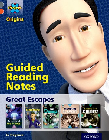 Project X Origins: Grey Book Band, Oxford Level 13: Great Escapes: Guided reading notes
