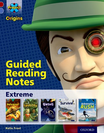 Project X Origins: Dark Red Book Band, Oxford Level 17: Extreme: Guided reading notes
