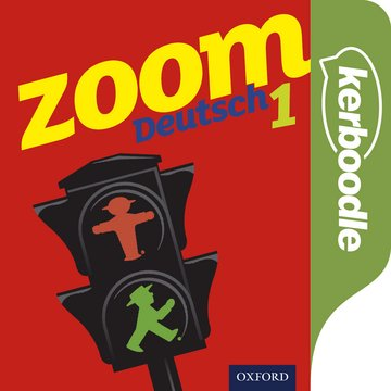 Zoom Deutsch 1 Kerboodle: Lessons, Resources  Assessment