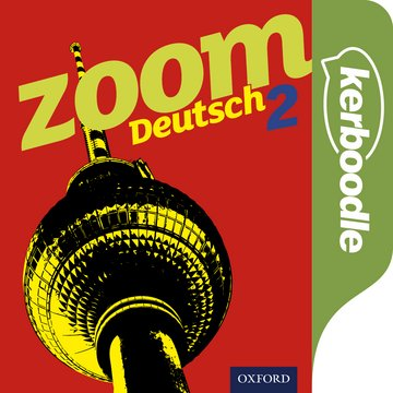 Zoom Deutsch 2 Kerboodle: Lessons, Resources  Assessment
