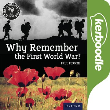 History Through Film: Why Remember the First World War? Kerboodle Films