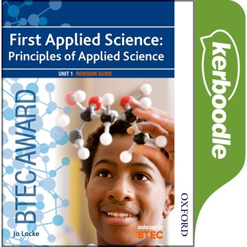 BTEC First Applied Science: Principles of Applied Science Kerboodle