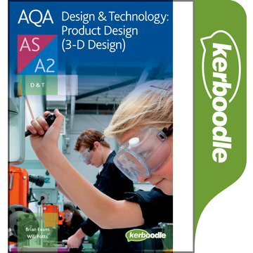AQA A Level Design  Technology:Product Design (3-D Design) Kerboodle
