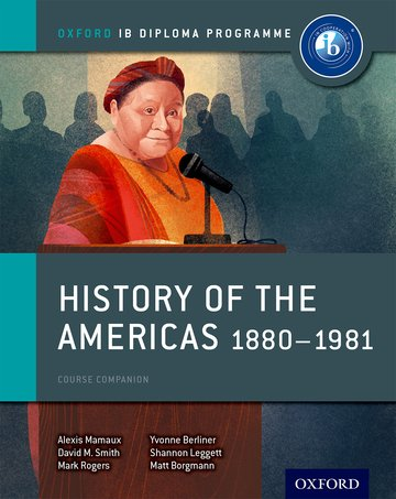 Oxford IB Diploma Programme: History of the Americas 1880-1981
