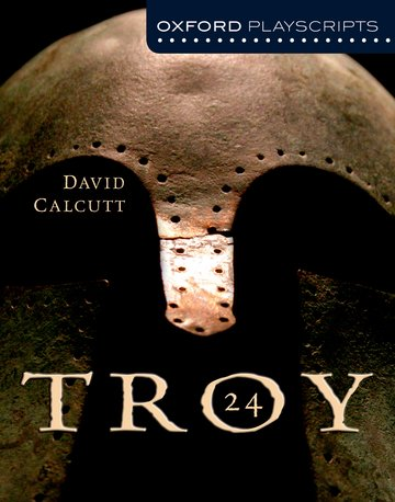 Oxford Playscripts: Troy