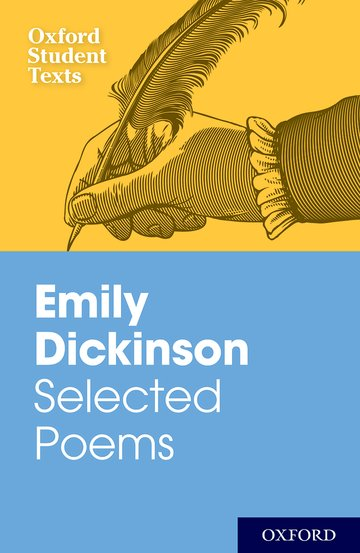 Oxford Student Texts: Emily Dickinson: Selected Poems