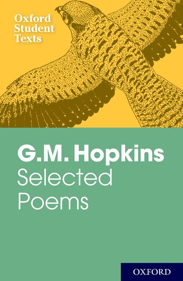 Oxford Student Texts: G.M. Hopkins: Selected Poems