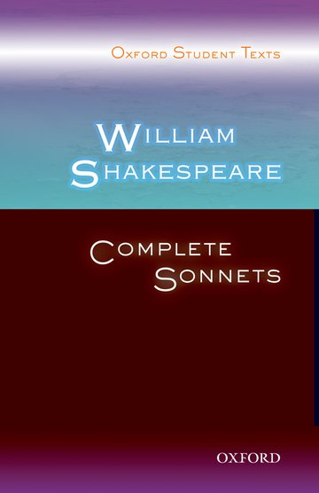 Oxford Student Texts: William Shakespeare: Complete Sonnets