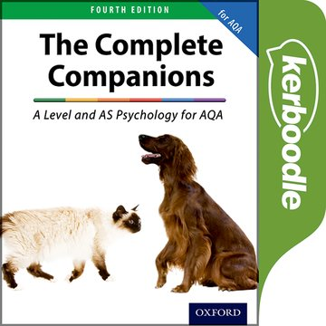 The Complete Companions: A Level and AS Psychology for AQA Kerboodle