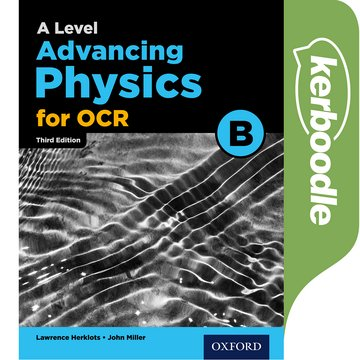 A Level Advancing Physics for OCR Kerboodle (OCR B)