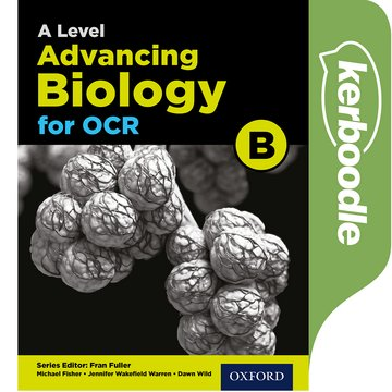 A Level Advancing Biology for OCR Kerboodle