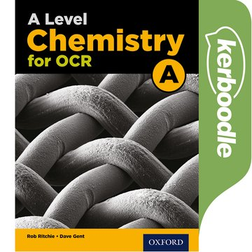 A Level Chemistry A for OCR Kerboodle
