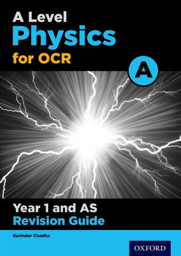A Level Physics for OCR A Year 1 and AS Revision Guide