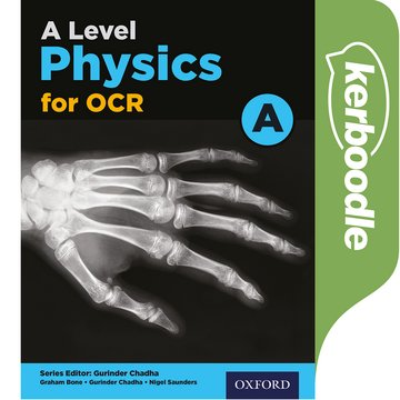 A Level Physics A for OCR Kerboodle