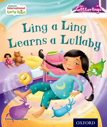 Oxford International Early Years: The Glitterlings: Ling a Ling Learns a Lullaby (Storybook 5)