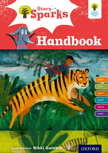 Oxford Reading Tree Story Sparks: Oxford Levels 6-11: Handbook