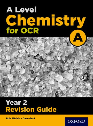 A Level Chemistry for OCR A Year 2 Revision Guide