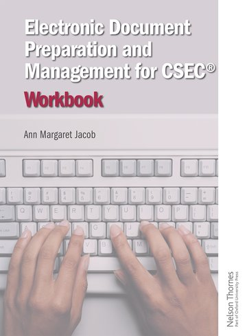 Electronic Document Preparation and Management for CSEC Workbook