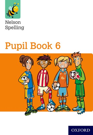 Nelson Spelling Pupil Book 6 Pack of 15: Oxford University Press