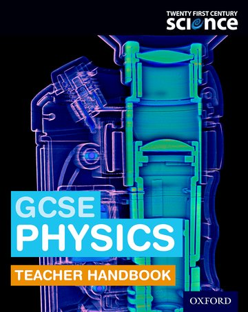 Twenty First Century Science: GCSE Physics Teacher Handbook