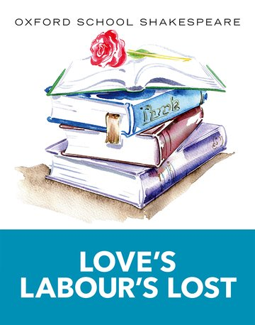 Oxford School Shakespeare: Love's Labour's Lost