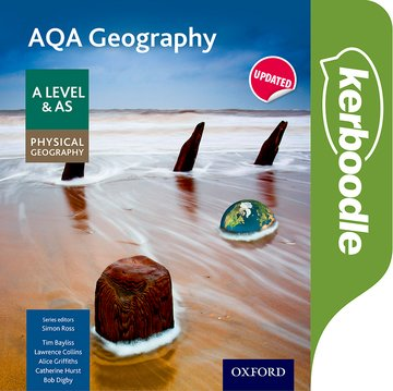 AQA Geography A Level  AS Physical Geography Kerboodle Resources and Assessment