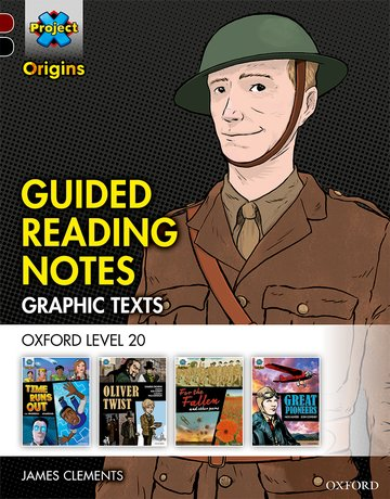 Project X Origins <i>Graphic Texts</i>: Dark Red+ Book Band, Oxford Level 20: Guided Reading Notes