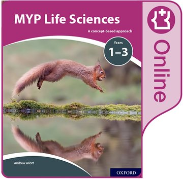 MYP Life Sciences: a Concept Based Approach: Online Student Book