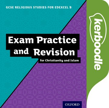 GCSE Religious Studies for Edexcel B: Christianity and Islam Kerboodle