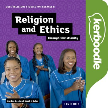 GCSE Religious Studies for Edexcel B: Religion and Ethics through Christianity Kerboodle Book