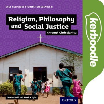 GCSE Religious Studies for Edexcel B: Religion, Philosophy and Social Justice through Christianity Kerboodle Book