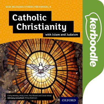 GCSE Religious Studies for Edexcel A: Catholic Christianity with Islam and Judaism Kerboodle Book
