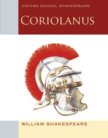 Oxford School Shakespeare: Coriolanus
