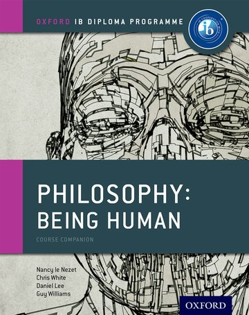 Oxford IB Diploma Programme: Philosophy: Being Human Course Book