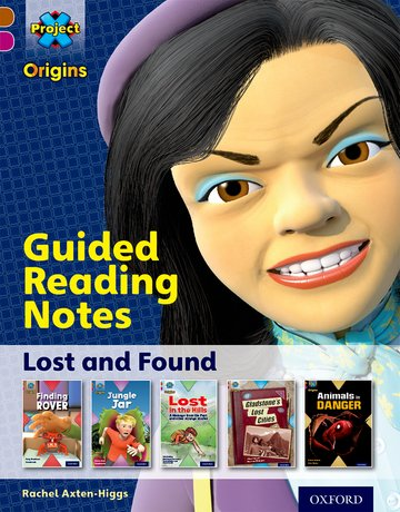 Project X Origins: Brown Book Band, Oxford Level 10: Lost and Found: Guided reading notes