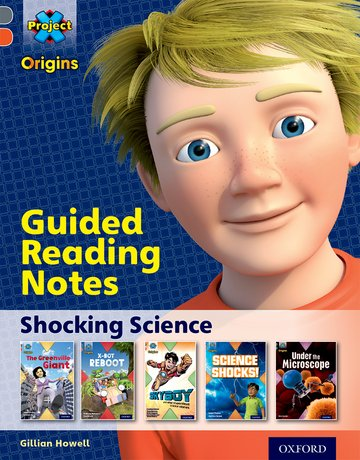 Project X Origins: Grey Book Band, Oxford Level 13: Shocking Science: Guided reading notes